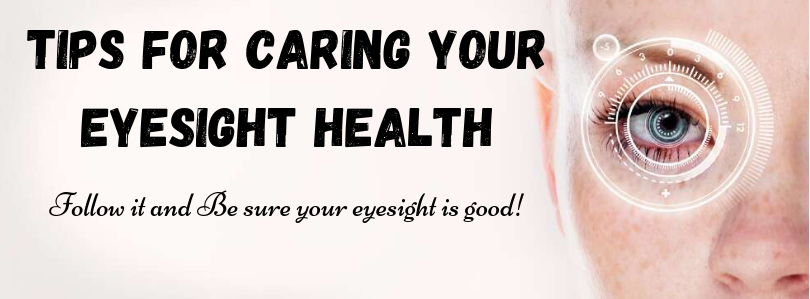 Tips for Caring your Eyesight Health